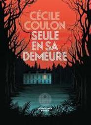 Seule en sa demeure | Coulon, Cécile (1990-....). Auteur