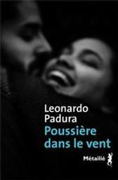 Poussière dans le vent | Padura, Leonardo (1955-). Auteur