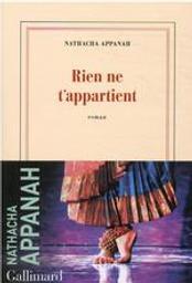Rien ne t'appartient | Appanah, Nathacha (1973-....). Auteur