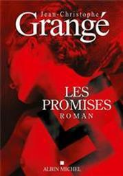 Les promises   Grangé, Jean-Christophe (1961-....). Auteur