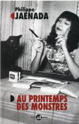Au printemps des monstres | Jaenada, Philippe (1964-....). Auteur