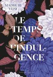 Le temps de l'indulgence | Vijay, Madhuri. Auteur