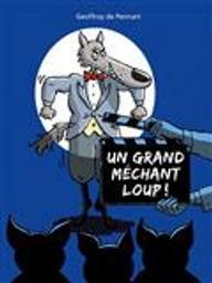 Un Grand méchant loup !   Pennart, Geoffroy de. Auteur. Illustrateur